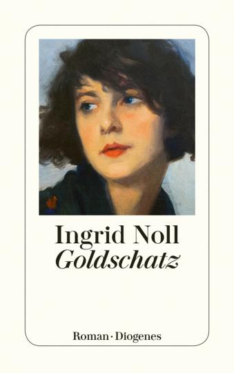 Ingrid Noll. Goldschatz. Roman.