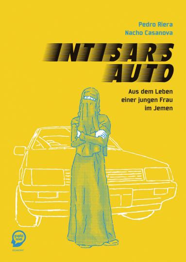 Intisars Auto. Aus dem Leben einer jungen Frau im Jemen. Graphic Novel.