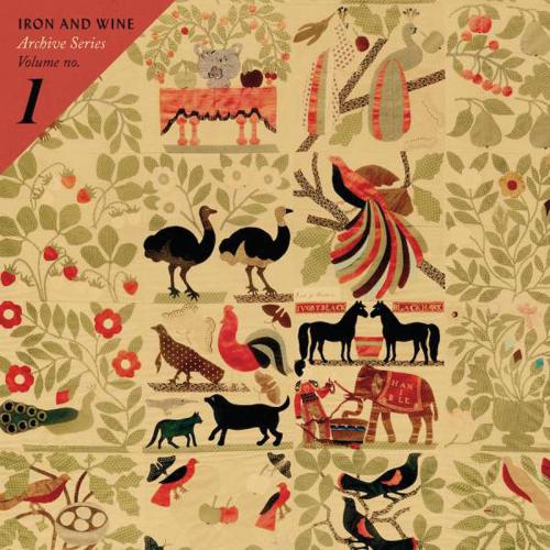 Iron and Wine. Archive Series Volume No. 1. 2 Vinyl LPs.