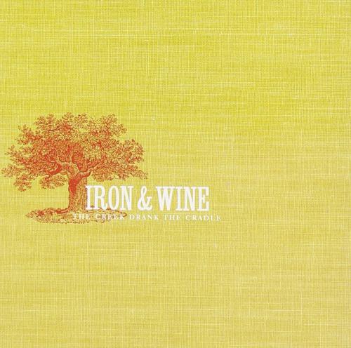 Iron And Wine. The Creek Drank The Cradle. Vinyl LP.