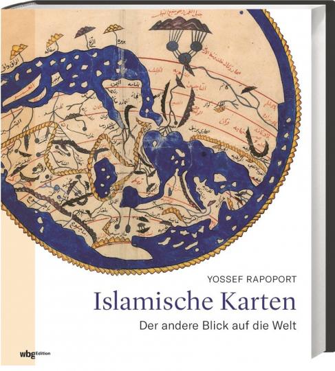 Islamische Karten. Der andere Blick auf die Welt.