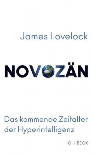 James Lovelock. Novozän. Das kommende Zeitalter der Hyperintelligenz.