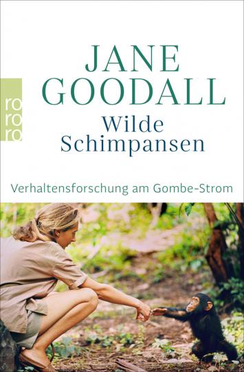 Jane Goodall. Wilde Schimpansen. Verhaltensforschung am Gombe-Strom.