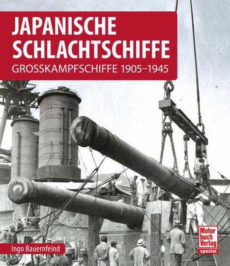 Japanische Schlachtschiffe. Grosskampfschiffe 1905-1945.