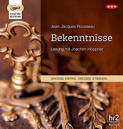 Jean-Jacques Rousseau. Bekenntnisse. Hörbuch. 3 mp3-CDs.