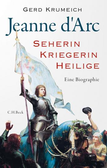 Jeanne d'Arc. Seherin, Kriegerin, Heilige.