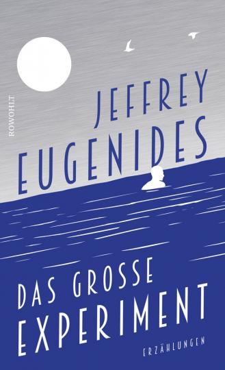 Jeffrey Eugenides. Das große Experiment. Erzählungen.