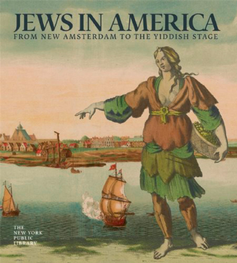 Jews in America. From New Amsterdam to the Yiddish Stage.
