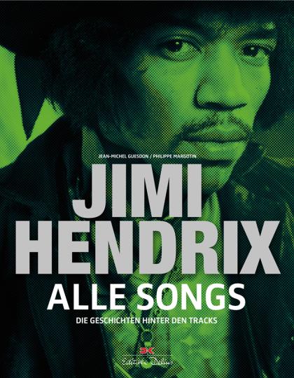 Jimi Hendrix. Alle Songs. Die Geschichten hinter den Tracks.