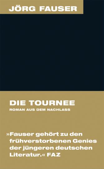 Jörg Fauser. Die Tournee. Romanfragment. Erstveröffentlichung aus dem Nachlass.