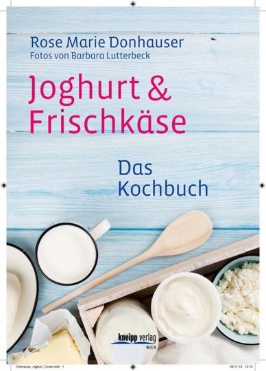 Joghurt & Frischkäse - Das Kochbuch