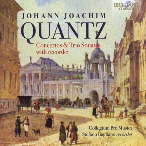 Johann Joachim Quantz (1697-1773). Konzerte und Triosonaten für Blockflöte. Stefano Bagliano, Collegium Pro Musica. CD.