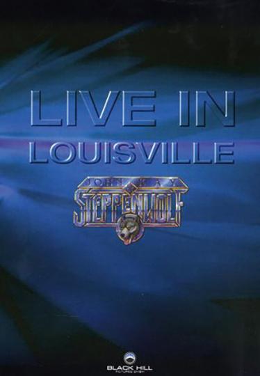 John Kay & Steppenwolf. Live in Louisville. DVD.