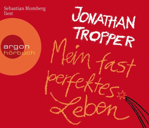 Jonathan Tropper. Mein fast perfektes Leben. 6 CDs.