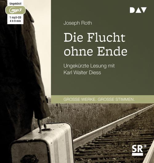 Joseph Roth. Die Flucht ohne Ende. mp3-CD.