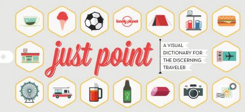 Just Point. Ein visuelles Wörterbuch für den gemütlichen Reisenden.