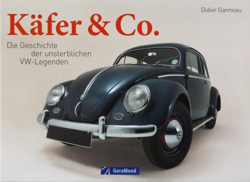 Käfer & Co. Die Geschichte der unsterblichen VW-Legenden.