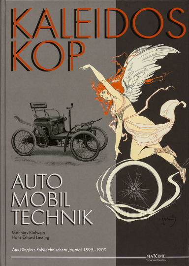 Kaleidoskop früher Automobiltechnik. Vollständige Artikelsammlung aus Dinglers Polytechnischem Journal 1895-1909.
