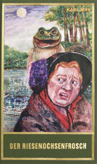 Karl May. Der Riesenochsenfrosch. Humoristische Erzählungen.