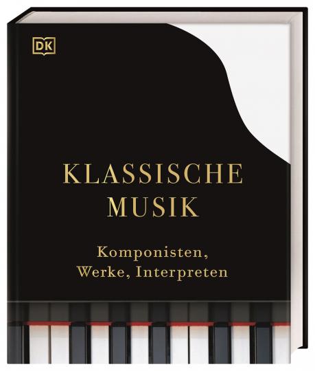 Klassische Musik. Komponisten, Werke, Interpreten.