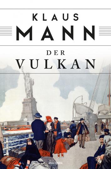 Klaus Mann. Der Vulkan. Roman unter Emigranten.