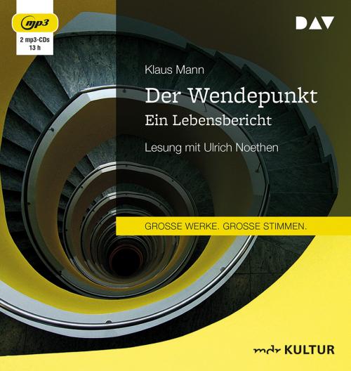 Klaus Mann. Der Wendepunkt. Ein Lebensbericht. 2 mp3-CDs.