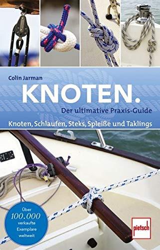 Knoten: Knoten, Schlaufen, Steks, Spleiße und Taklings.