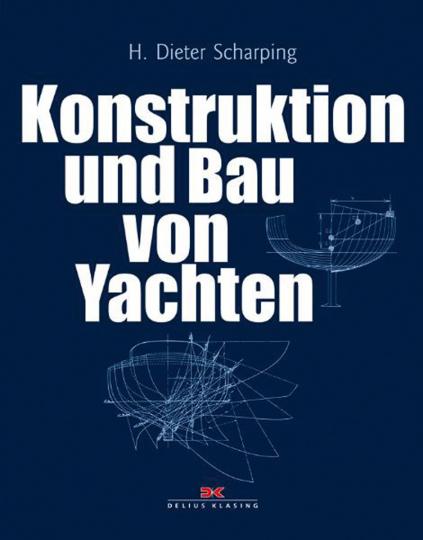 Konstruktion und Bau von Yachten. 3. aktualisierte Auflage.