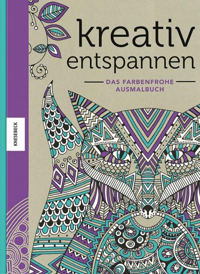 Kreativ entspannen - Das farbenfrohe Ausmalbuch