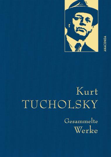 Kurt Tucholsky. Gesammelte Werke.