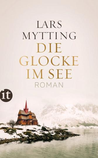 Lars Mytting. Die Glocke im See. Roman.