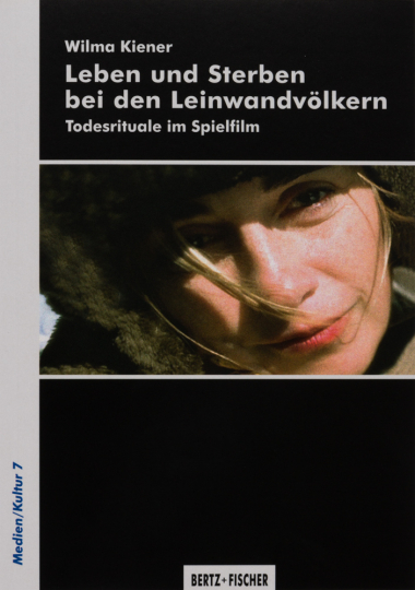 Leben und Sterben bei den Leinwandvölkern. Todesrituale im Spielfilm.