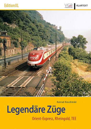 Legendäre Züge. Rheingold, Orient-Express, TEE.