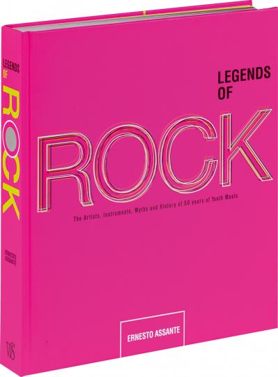 Legends of Rock. Die Künstler, Instrumente, Mythen und Geschichten aus 50 Jahren Jugendmusik.