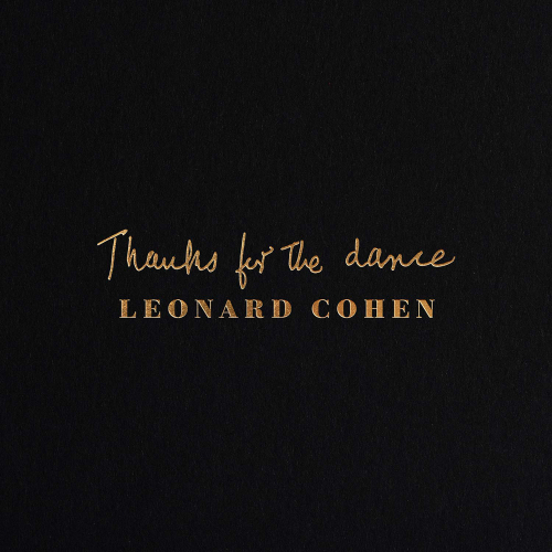 Leonard Cohen. Thanks For The Dance. CD.