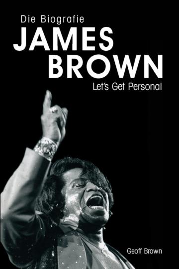 Let's get personal. Die James Brown Biografie.