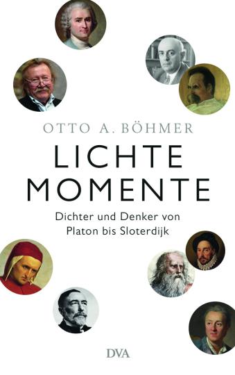 Lichte Momente. Dichter und Denker von Platon bis Slotderdijk.