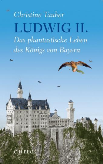 Ludwig II.. Das phantastische Leben des Königs von Bayern.