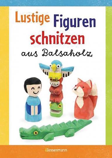 Lustige Figuren schnitzen aus Balsaholz