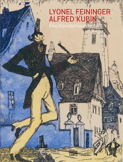 Lyonel Feininger / Alfred Kubin. Eine Künstlerfreundschaft.