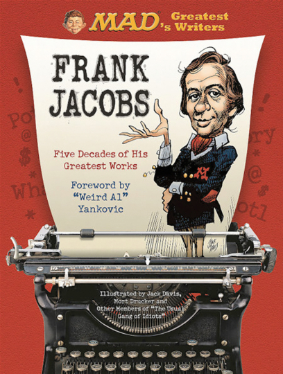 MAD's Greatest Writers. Frank Jacobs. Five Decades of His Greatest Works.