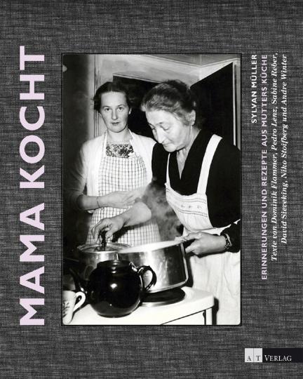 Mama kocht. Erinnerungen und Rezepte aus Mutters Küche.
