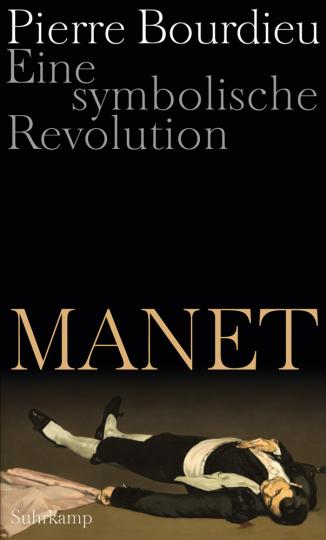 Manet. Eine symbolische Revolution. Vorlesungen am Collège de France 1998-2000.
