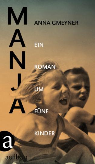 Manja. Ein Roman um fünf Kinder.