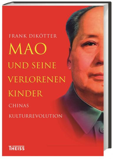 Mao und seine verlorenen Kinder. Chinas Kulturrevolution.