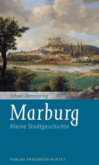 Marburg - Kleine Stadtgeschichte