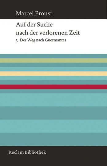 Marcel Proust. Auf der Suche nach der verlorenen Zeit. Band 3. Der Weg nach Guermantes.