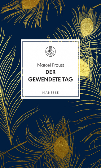 Marcel Proust. Der gewendete Tag.