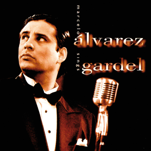 Marcelo Alvarez sings Gardel. CD.