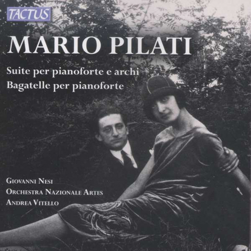 Mario Pilati (1903-1938). Suite für Klavier und Streicher. CD.